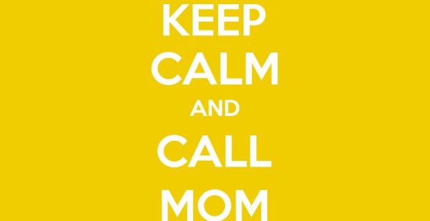Keep-Calm-and-Call-Mom-848800_621x320